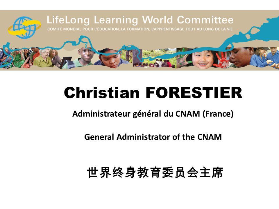 Christian FORESTIER Administrateur général du CNAM (France) General Administrator of the CNAM