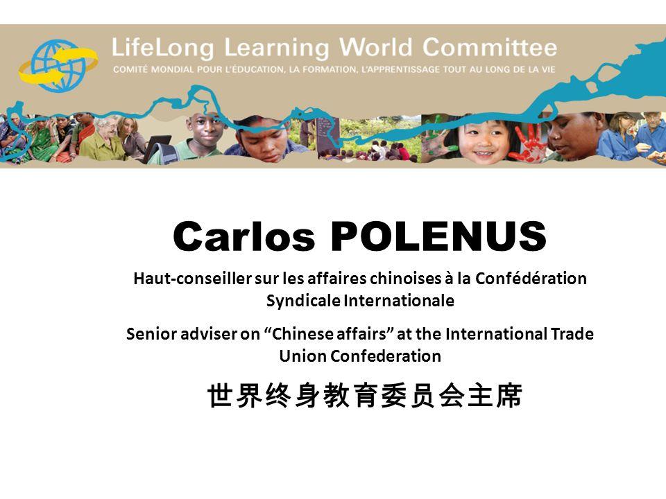 Carlos POLENUS Haut-conseiller sur les affaires chinoises à la Confédération Syndicale Internationale Senior adviser on Chinese affairs at the Interna