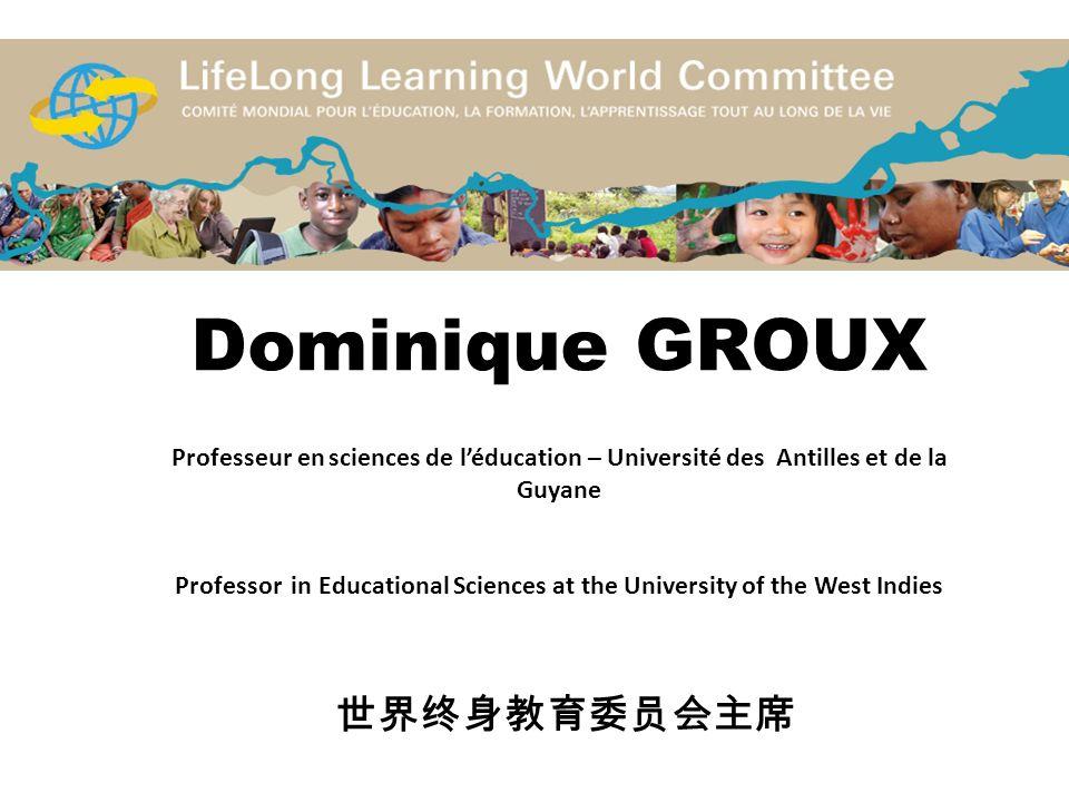 Dominique GROUX Professeur en sciences de léducation – Université des Antilles et de la Guyane Professor in Educational Sciences at the University of