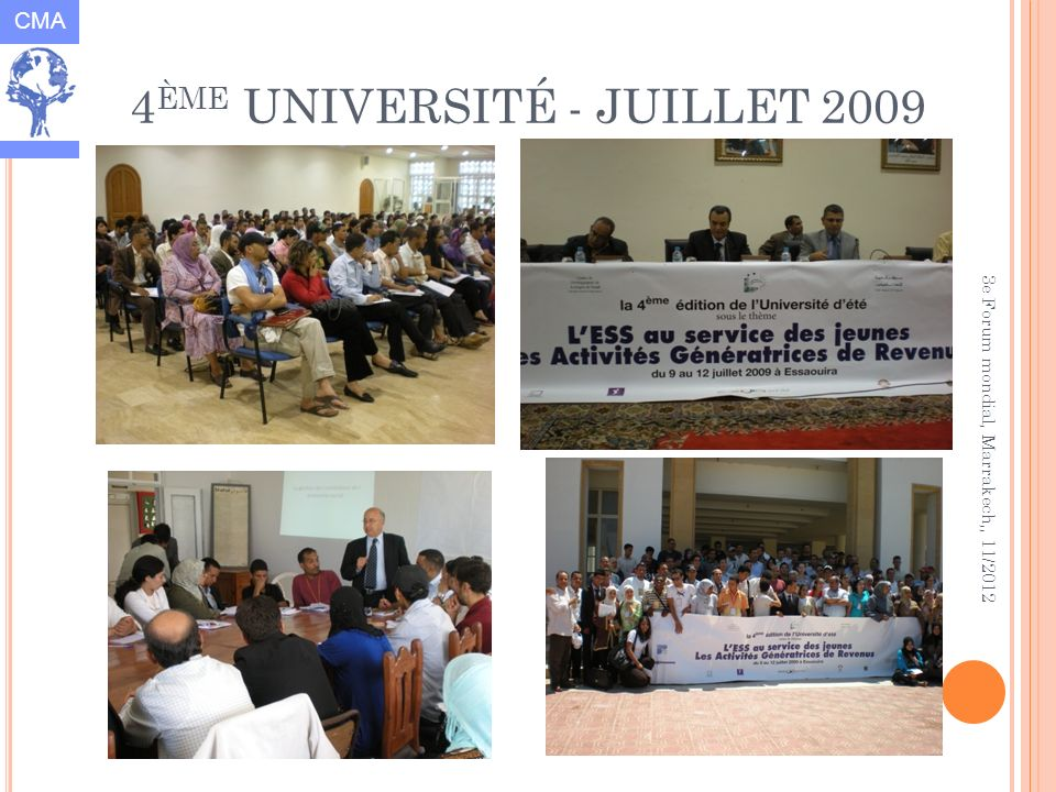 3e Forum mondial, Marrakech,, 11/2012 CMA 9 4 ÈME UNIVERSITÉ - JUILLET 2009