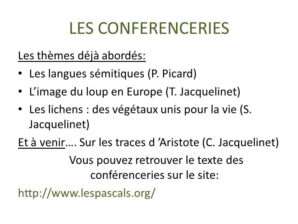 LES CONFERENCERIES Les thèmes déjà abordés: Les langues sémitiques (P.