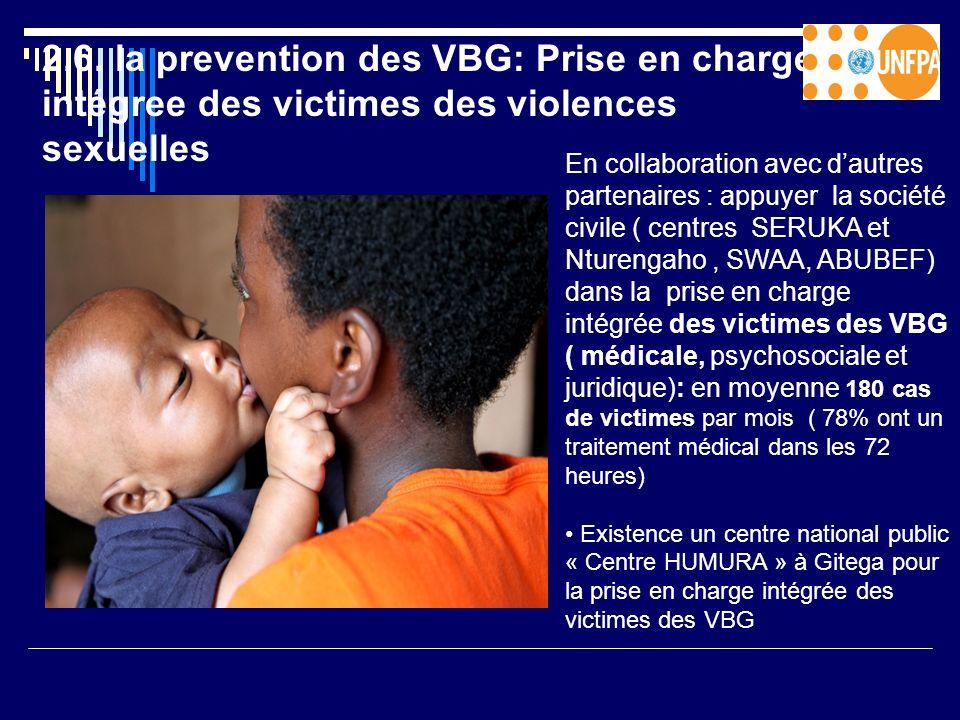 2.6. la prevention des VBG: Prise en charge intégree des victimes des violences sexuelles En collaboration avec dautres partenaires : appuyer la socié