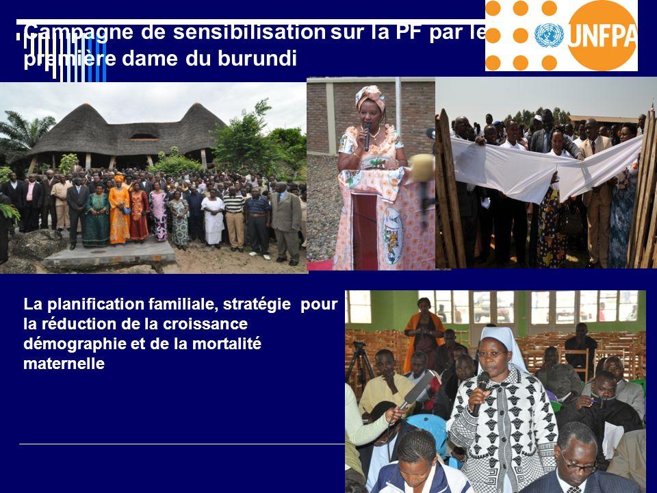 Campagne de sensibilisation sur la PF par le première dame du burundi La planification familiale, stratégie pour la réduction de la croissance démogra