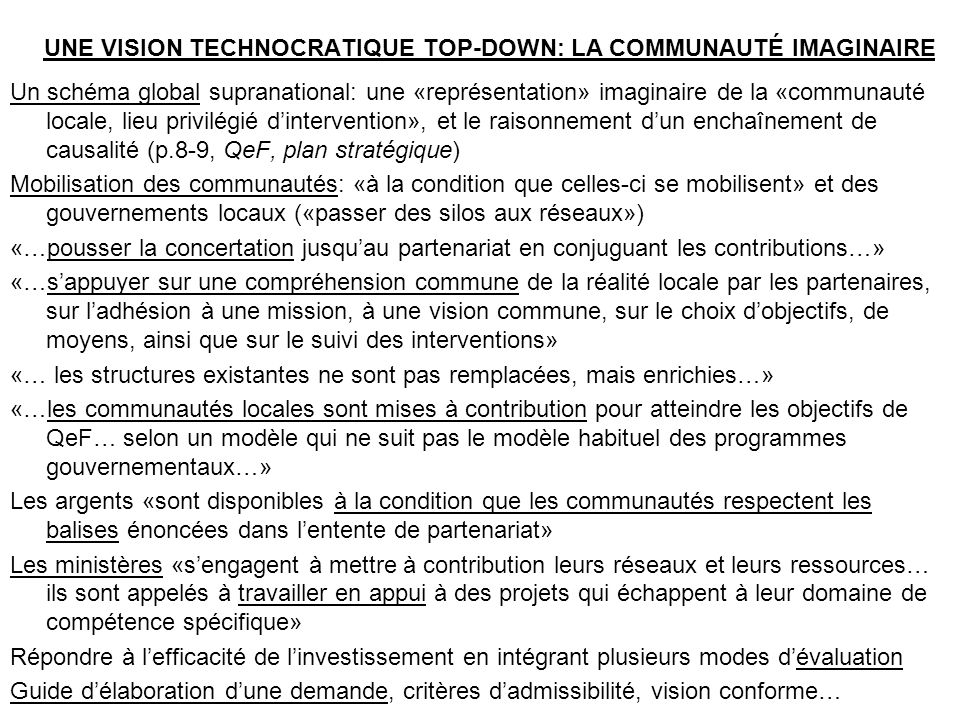 UNE VISION TECHNOCRATIQUE TOP-DOWN: LA COMMUNAUTÉ IMAGINAIRE Un schéma global supranational: une «représentation» imaginaire de la «communauté locale,