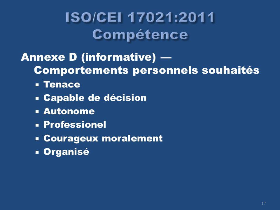 17 Annexe D (informative) Comportements personnels souhaités Tenace Capable de décision Autonome Professionel Courageux moralement Organisé