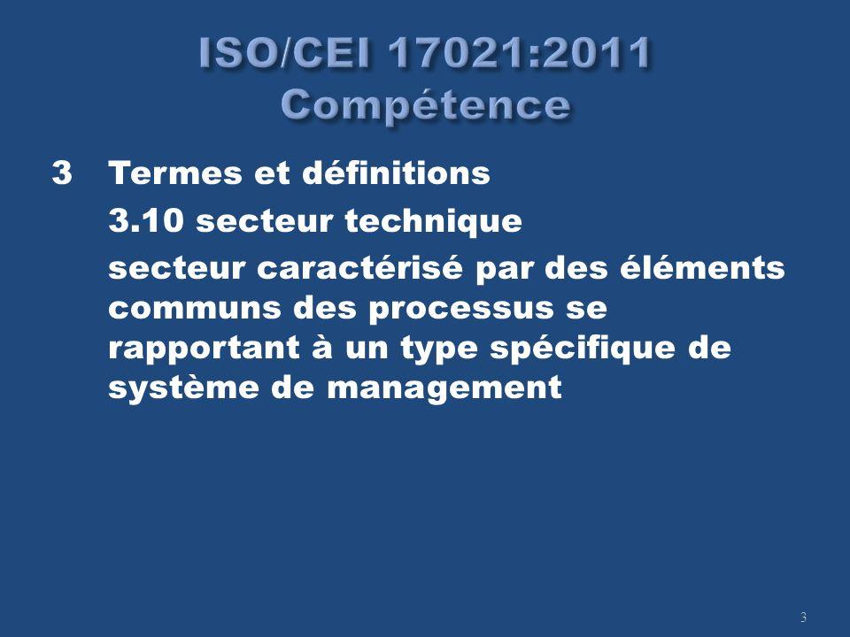 3 3Termes et définitions 3.10 secteur technique secteur caractérisé par des éléments communs des processus se rapportant à un type spécifique de systè
