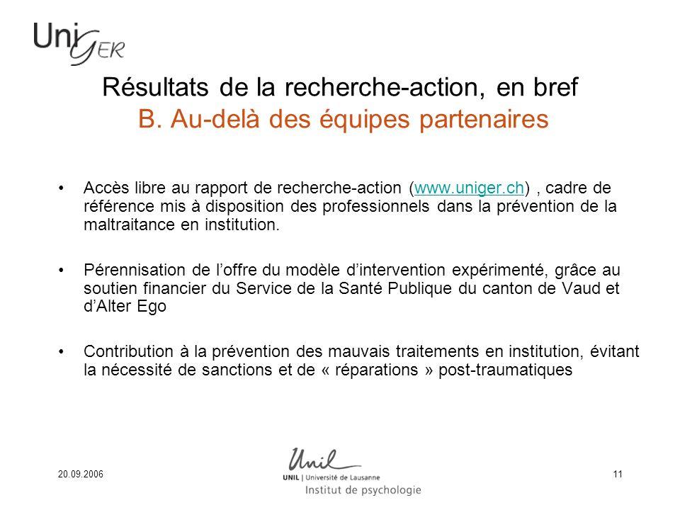 20.09.200611 Résultats de la recherche-action, en bref B. Au-delà des équipes partenaires Accès libre au rapport de recherche-action (www.uniger.ch),