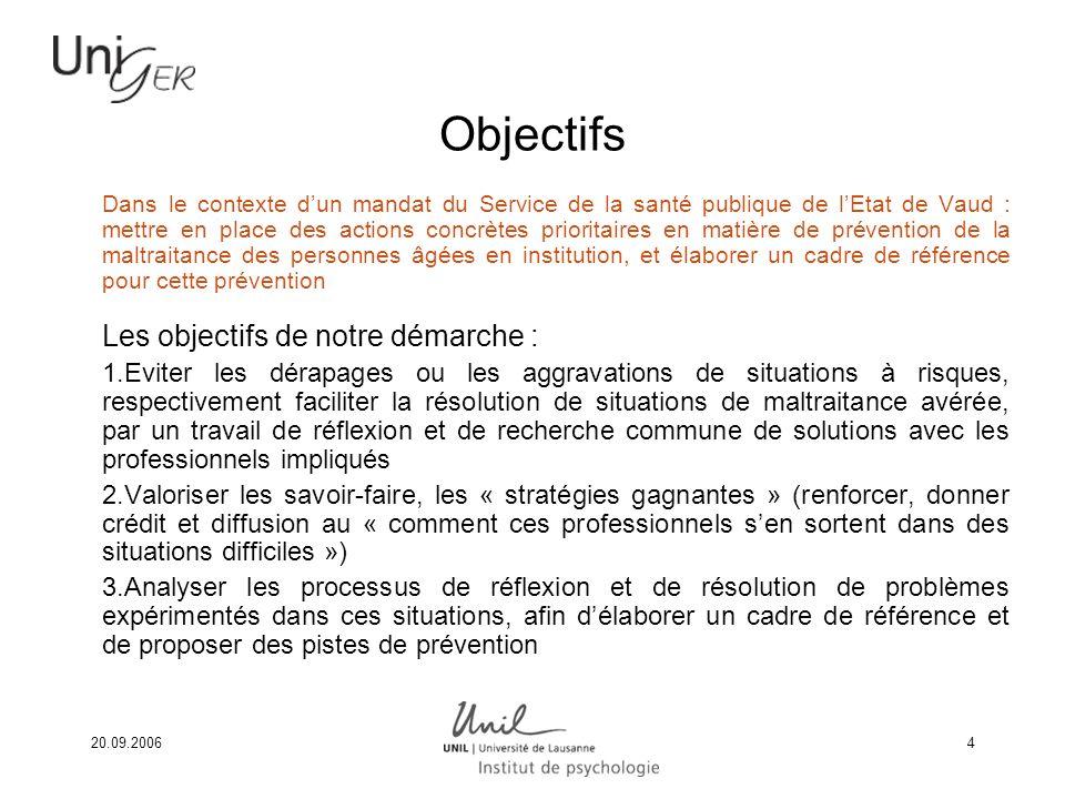 20.09.20064 Objectifs Dans le contexte dun mandat du Service de la santé publique de lEtat de Vaud : mettre en place des actions concrètes prioritaire