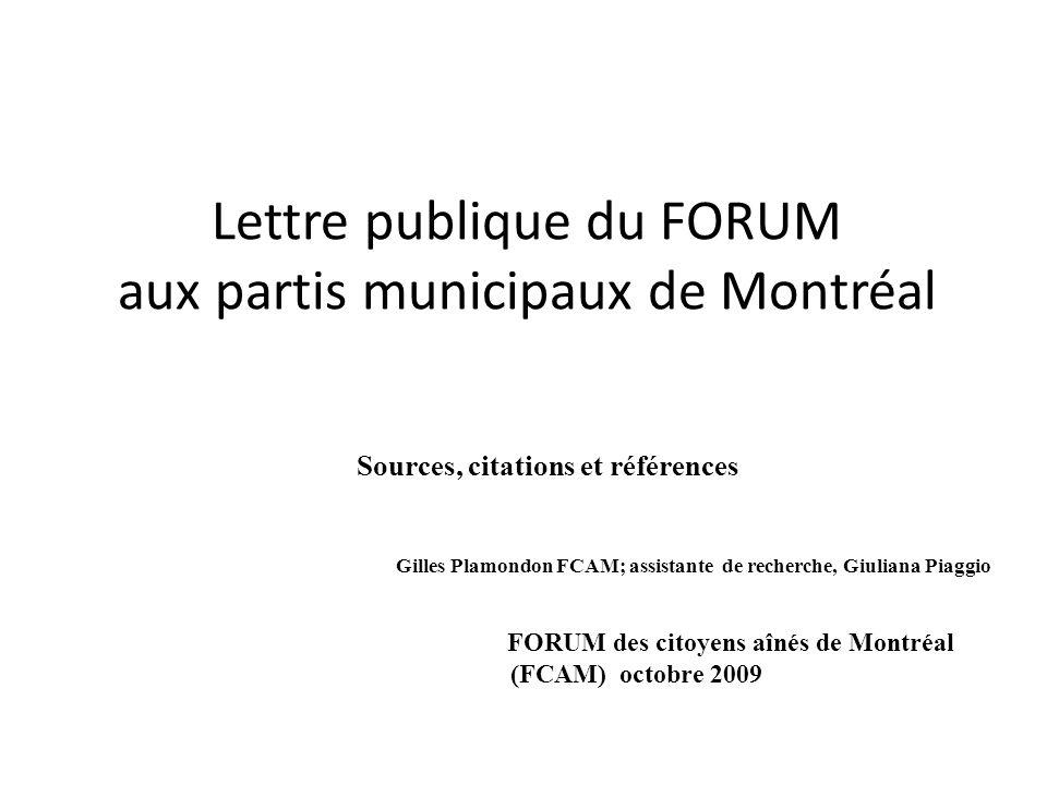Lettre publique du FORUM aux partis municipaux de Montréal Sources, citations et références Gilles Plamondon FCAM; assistante de recherche, Giuliana P
