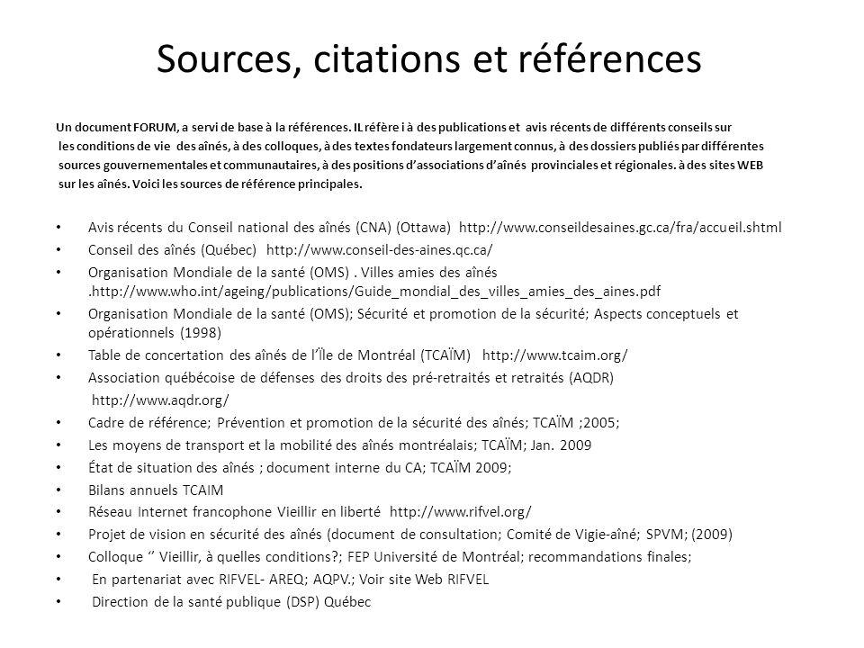 Sources, citations et références Un document FORUM, a servi de base à la références. IL réfère i à des publications et avis récents de différents cons