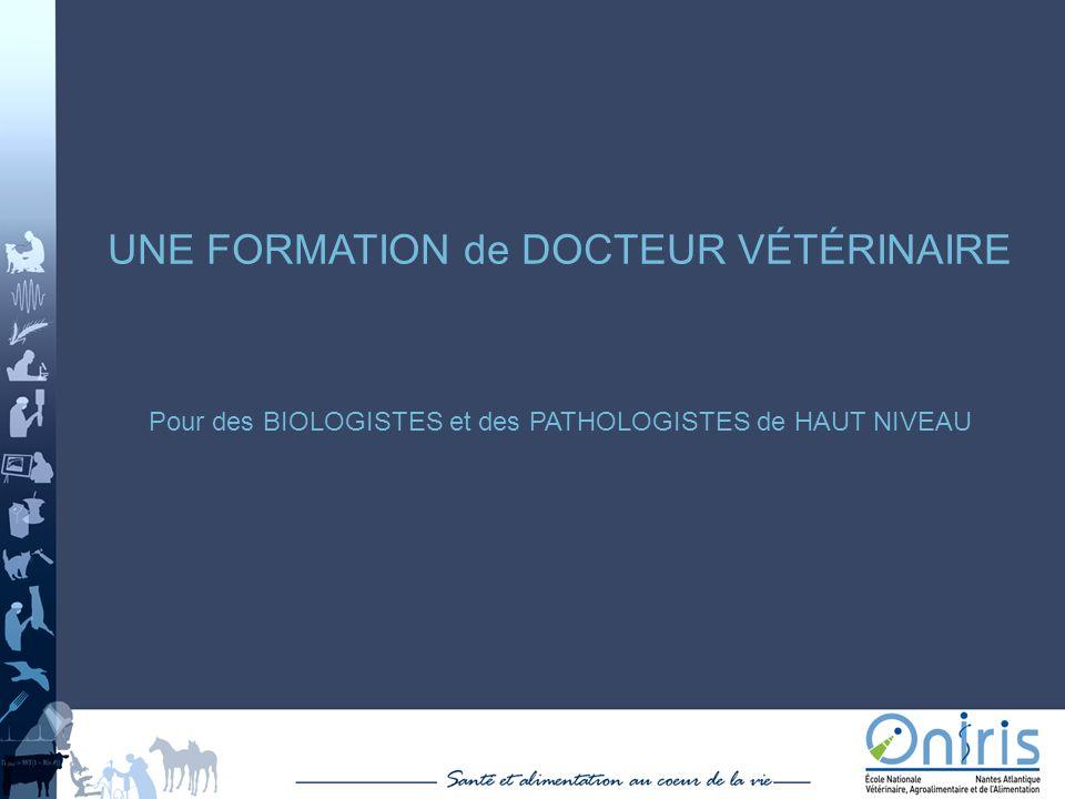 UNE FORMATION de DOCTEUR VÉTÉRINAIRE Pour des BIOLOGISTES et des PATHOLOGISTES de HAUT NIVEAU
