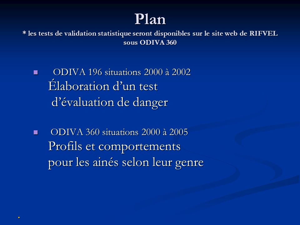 Plan * les tests de validation statistique seront disponibles sur le site web de RIFVEL sous ODIVA 360 ODIVA 196 situations 2000 à 2002 ODIVA 196 situ