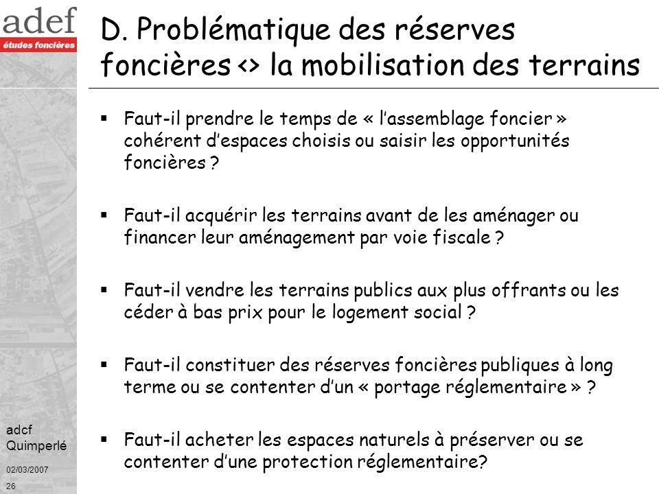 02/03/2007 27 adcf Quimperlé Politiques foncières locales Une politique foncière est au service dune politique daménagement <> il nexiste pas de bonne ou de mauvaise politiques foncières.
