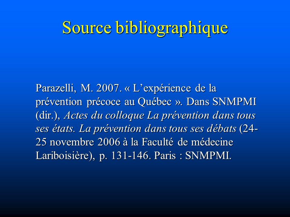 Source bibliographique Parazelli, M. 2007. « Lexpérience de la prévention précoce au Québec ». Dans SNMPMI (dir.), Actes du colloque La prévention dan