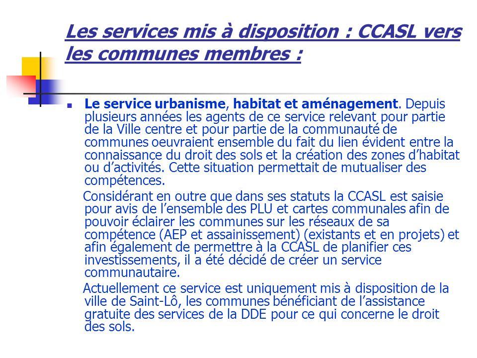 Les services mis à disposition : Commune Centre vers la CCASL : Services techniques municipaux : lors du transfert du service de collecte des ordures ménagères, les agents intervenant directement sur cette compétence ont été transférés à la communauté de communes.