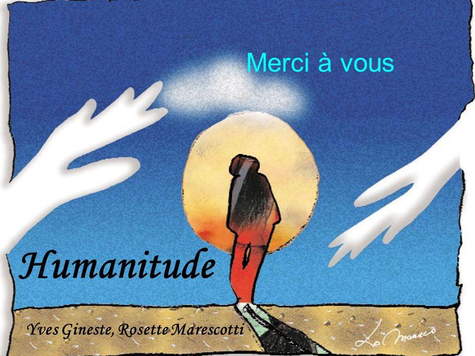 @ 37 Humanitude Yves Gineste, Rosette Marescotti Merci à vous
