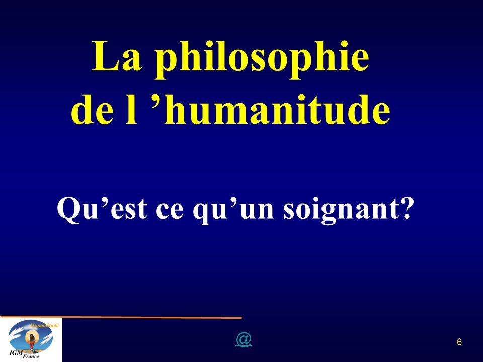 @ 6 La philosophie de l humanitude Quest ce quun soignant?