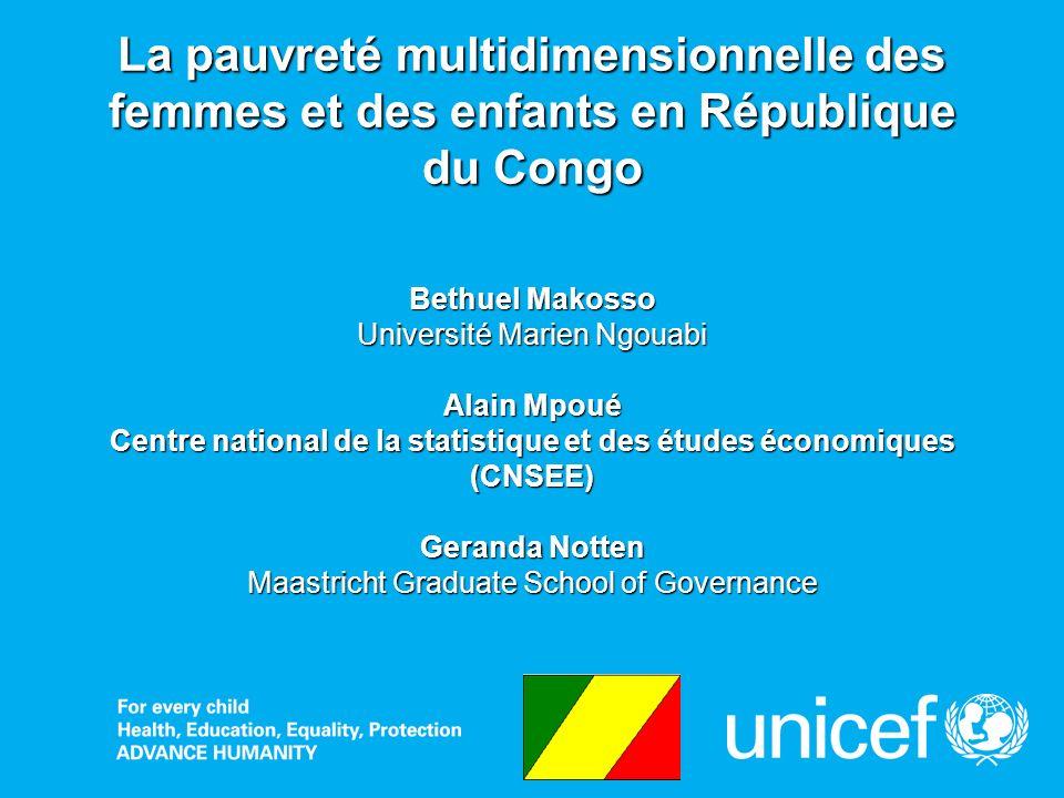 La pauvreté multidimensionnelle des femmes et des enfants en République du Congo Bethuel Makosso Université Marien Ngouabi Alain Mpoué Centre national