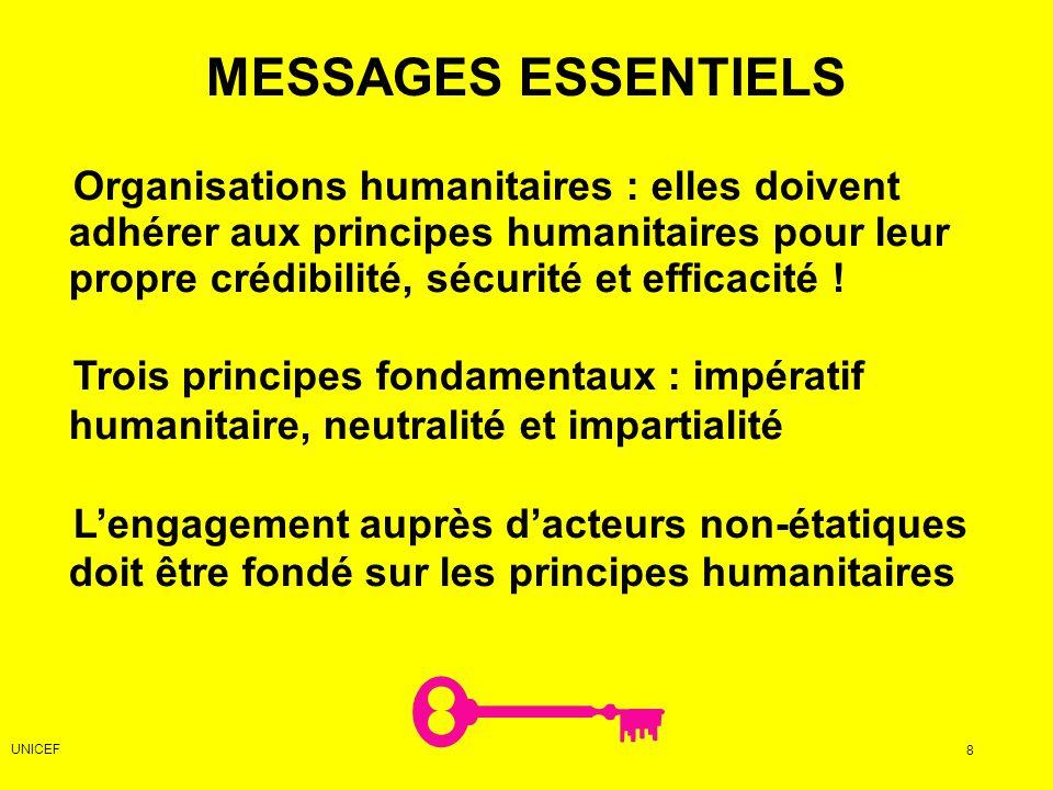 Organisations humanitaires : elles doivent adhérer aux principes humanitaires pour leur propre crédibilité, sécurité et efficacité .