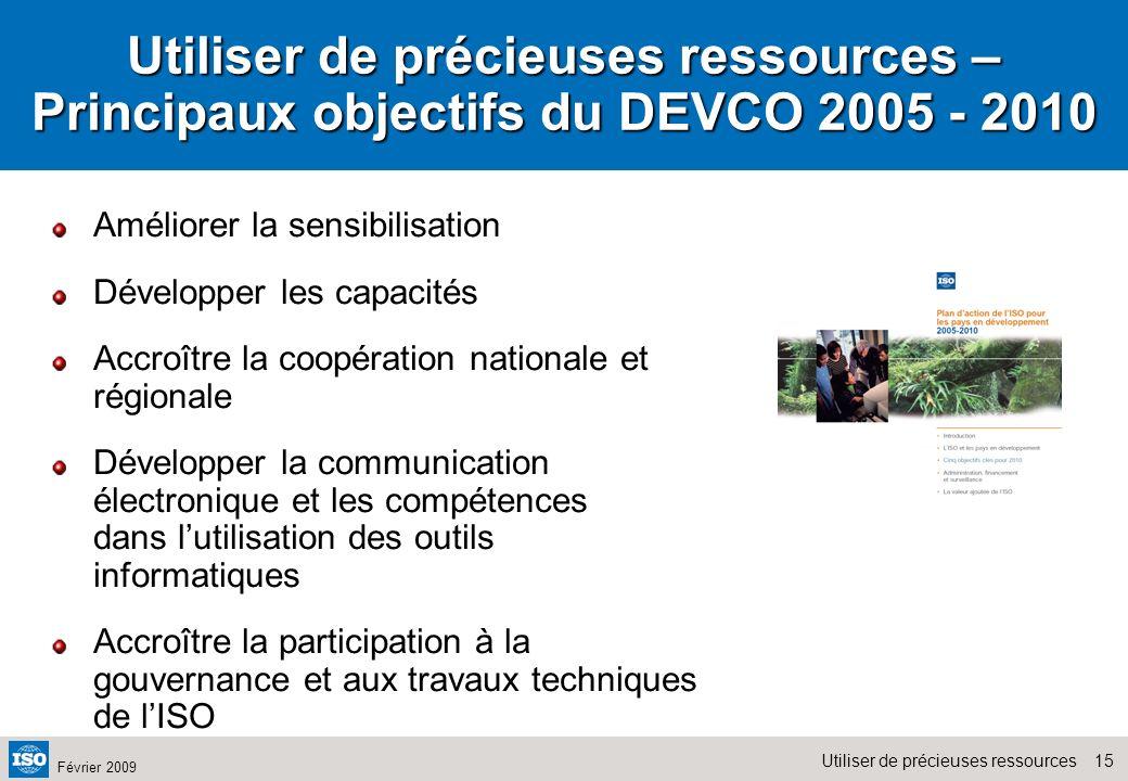 15Utiliser de précieuses ressources Février 2009 Améliorer la sensibilisation Développer les capacités Accroître la coopération nationale et régionale