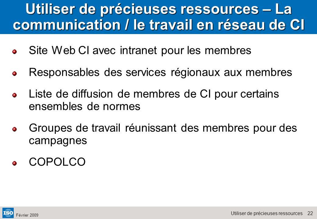 22Utiliser de précieuses ressources Février 2009 Utiliser de précieuses ressources – La communication / le travail en réseau de CI Site Web CI avec in