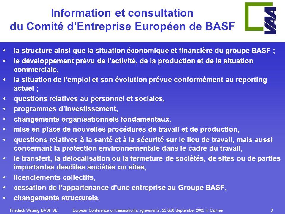 Information et consultation du Comité dEntreprise Européen de BASF la structure ainsi que la situation économique et financière du groupe BASF ; le dé