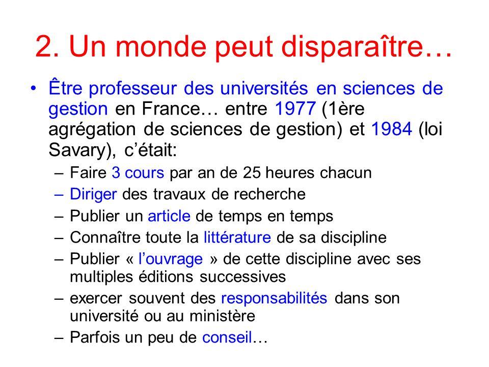 2. Un monde peut disparaître… Être professeur des universités en sciences de gestion en France… entre 1977 (1ère agrégation de sciences de gestion) et