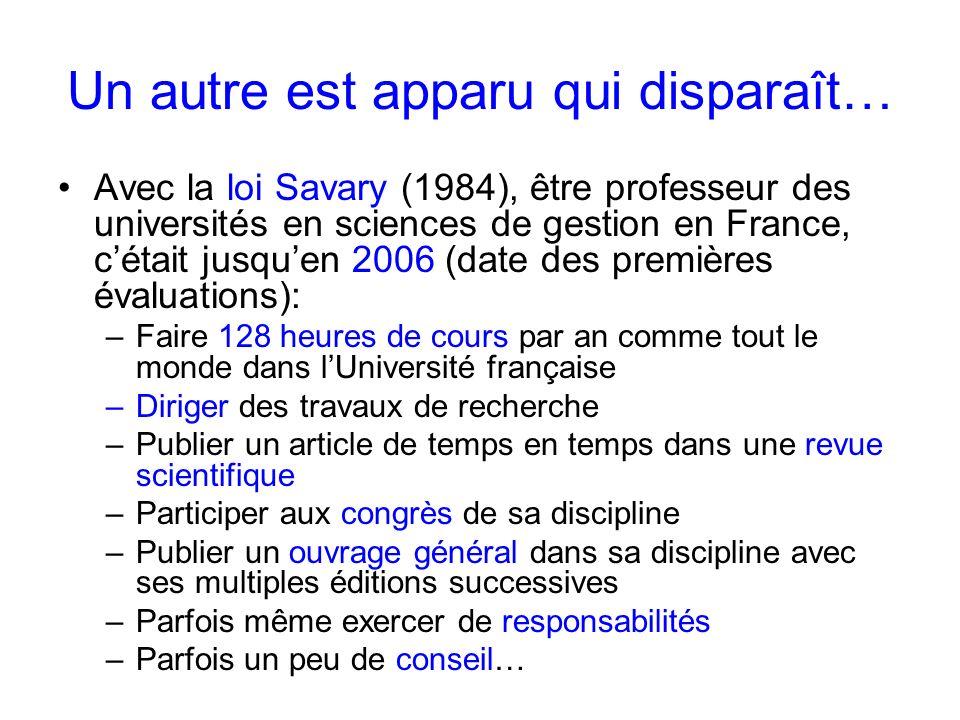 Un autre est apparu qui disparaît… Avec la loi Savary (1984), être professeur des universités en sciences de gestion en France, cétait jusquen 2006 (d