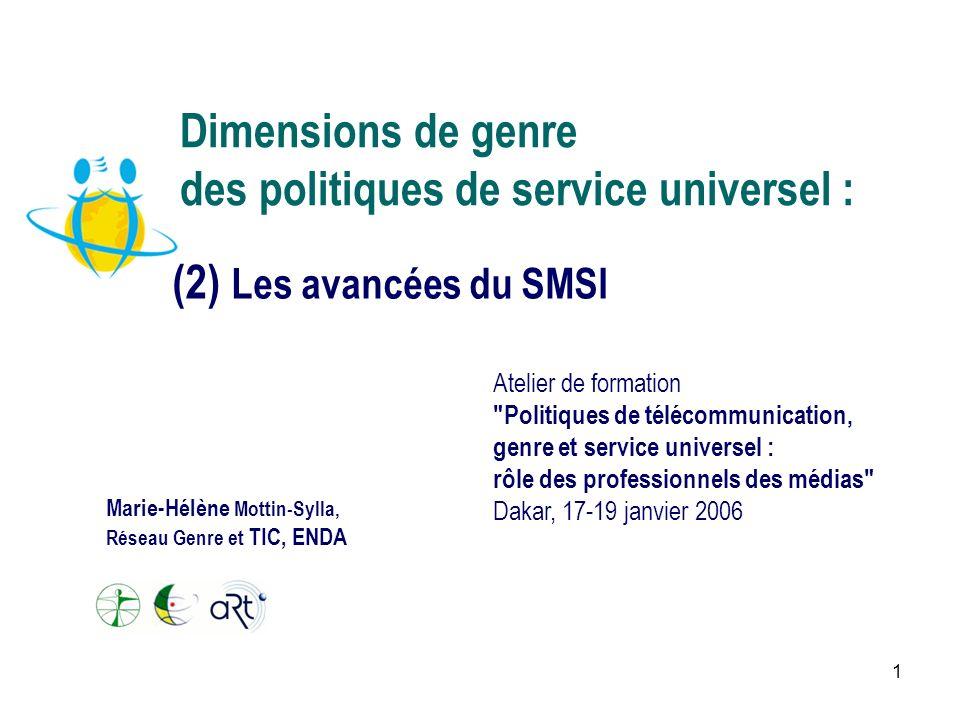 1 Dimensions de genre des politiques de service universel : (2) Les avancées du SMSI Atelier de formation
