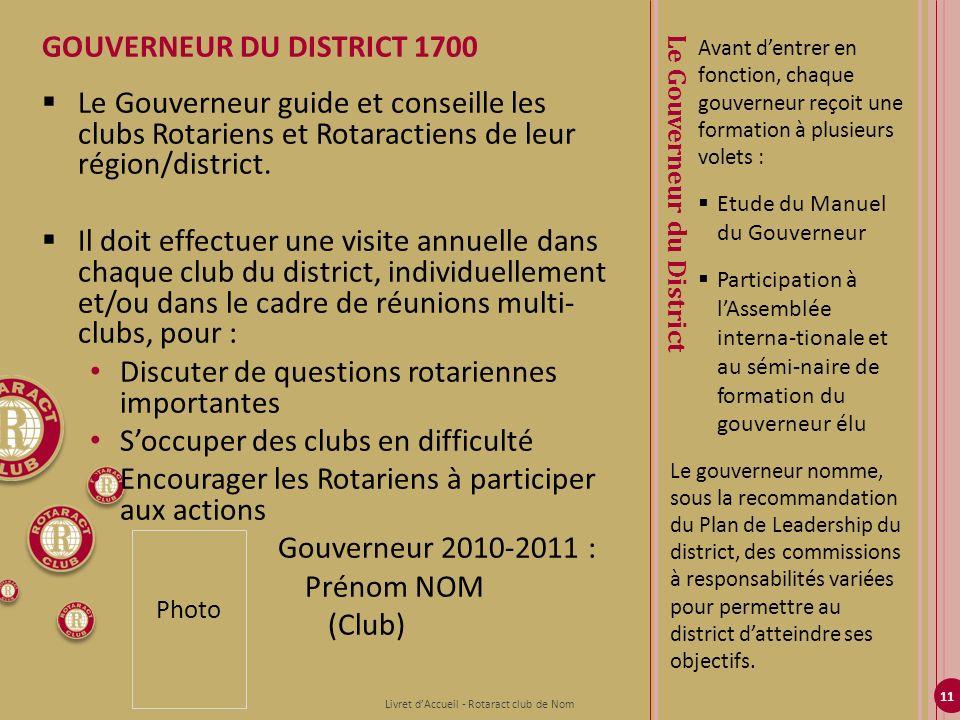 11 Avant dentrer en fonction, chaque gouverneur reçoit une formation à plusieurs volets : Etude du Manuel du Gouverneur Participation à lAssemblée int