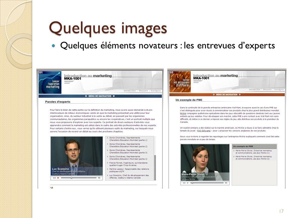 Quelques images 17 Quelques éléments novateurs : les entrevues dexperts