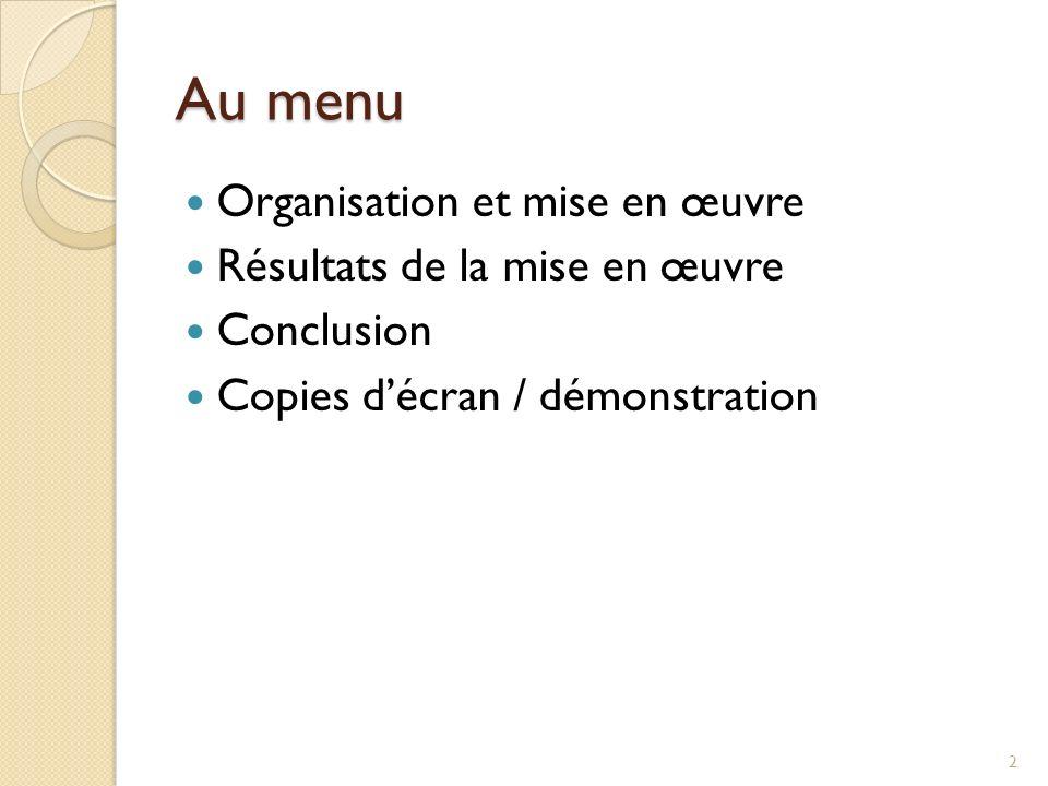 Au menu Organisation et mise en œuvre Résultats de la mise en œuvre Conclusion Copies décran / démonstration 2