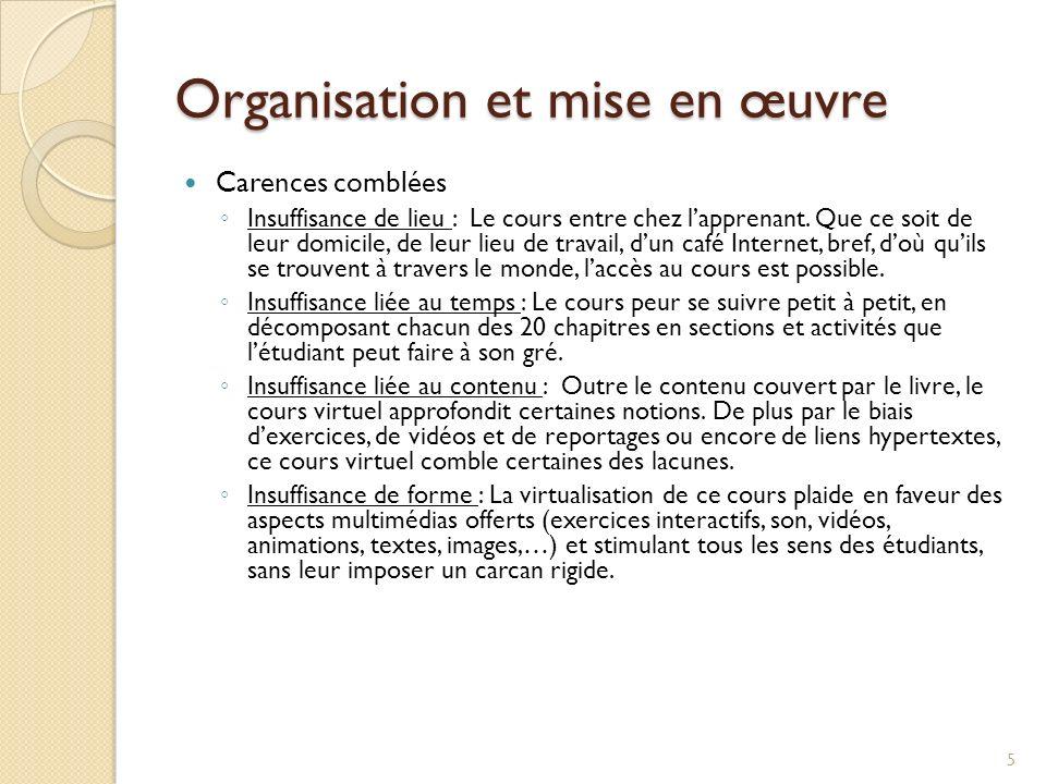 Organisation et mise en œuvre Carences comblées Insuffisance de lieu : Le cours entre chez lapprenant.
