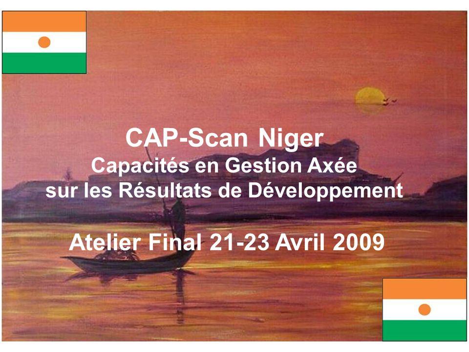 CAP-Scan Niger Capacités en Gestion Axée sur les Résultats de Développement Atelier Final 21-23 Avril 2009