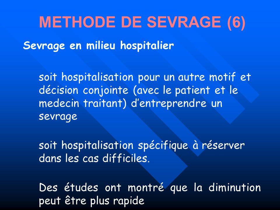 Sevrage en milieu hospitalier soit hospitalisation pour un autre motif et décision conjointe (avec le patient et le medecin traitant) dentreprendre un