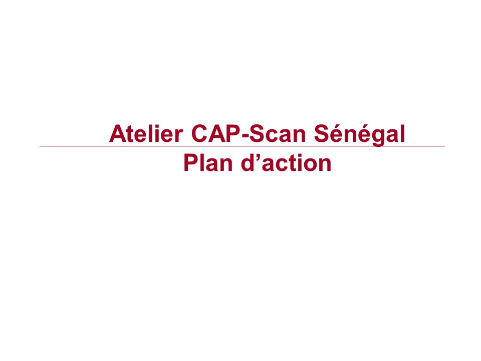 Atelier CAP-Scan Sénégal Plan daction