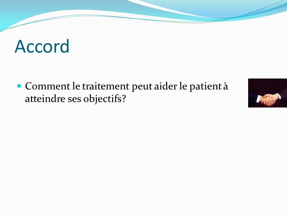 Accord Comment le traitement peut aider le patient à atteindre ses objectifs?