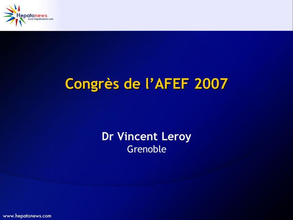 Congrès de lAFEF 2007 Dr Vincent Leroy Grenoble
