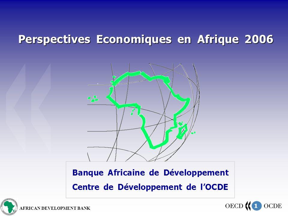 1 AFRICAN DEVELOPMENT BANK Perspectives Economiques en Afrique 2006 Banque Africaine de Développement Centre de Développement de lOCDE
