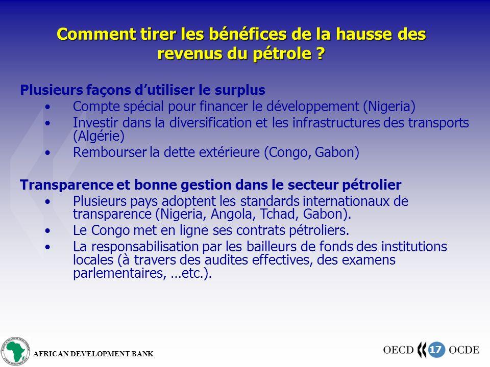 17 AFRICAN DEVELOPMENT BANK Comment tirer les bénéfices de la hausse des revenus du pétrole ? Plusieurs façons dutiliser le surplus Compte spécial pou