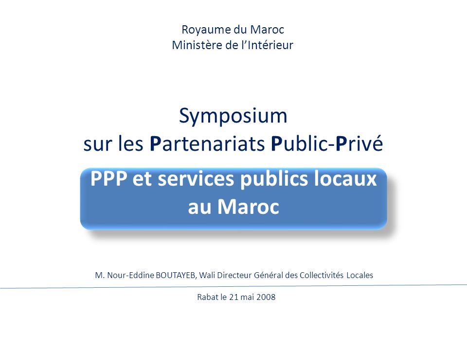 Plan de la présentation Avantages de la formule de PPP Principes et cadre réglementaire Domaines de partenariats Premiers enseignements Régulation des services publics locaux Perspectives en matière de PPP au niveau des CL