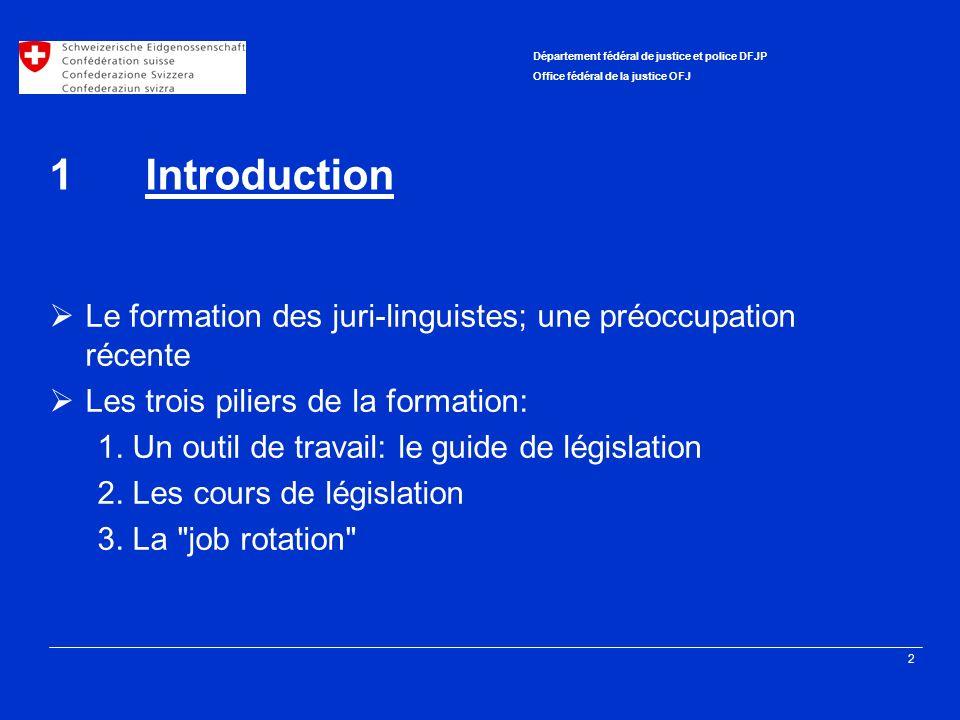 3 Département fédéral de justice et police DFJP Office fédéral de la justice OFJ 2Le guide de législation Les objectifs du guide: Outil de travail pour les personnes appelées à rédiger des textes normatifs Références, exemples, modèles Légistique matérielle et formelle Cohésion et clarté de la législation