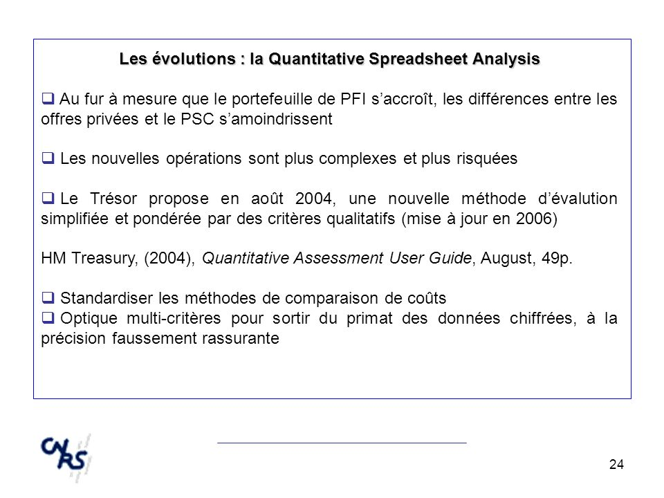 24 Les évolutions : la Quantitative Spreadsheet Analysis Au fur à mesure que le portefeuille de PFI saccroît, les différences entre les offres privées