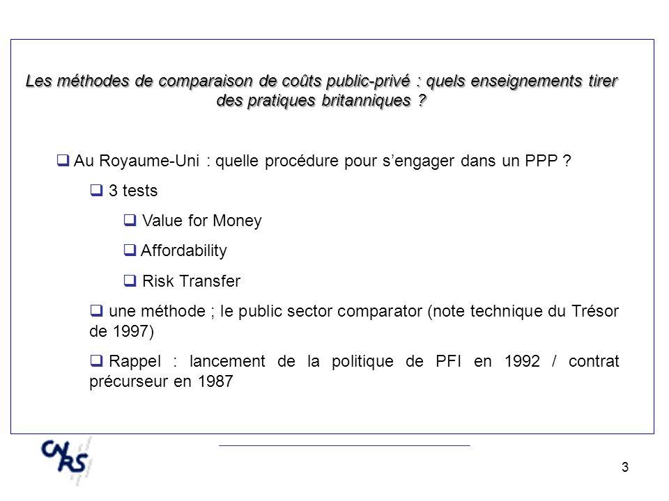 14 Les comparaisons de coût public-privé au Royaume-Uni Les fondements Formalisé par la Treasury Task Force en 1997, le PSC repose sur la comparaison des VAN des projets.