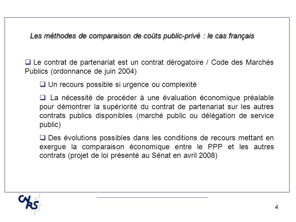 4 Les méthodes de comparaison de coûts public-privé : le cas français Le contrat de partenariat est un contrat dérogatoire / Code des Marchés Publics