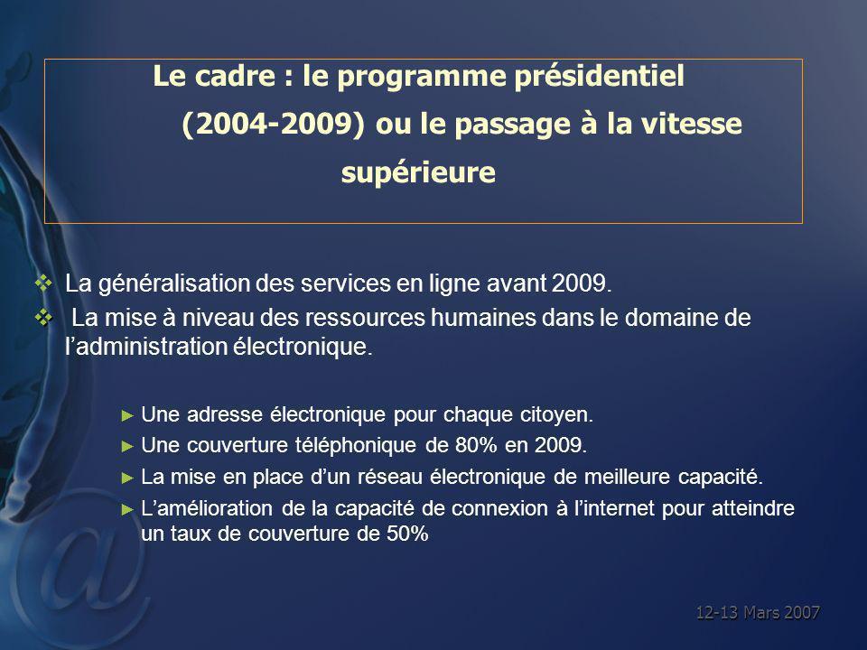 12-13 Mars 2007 La généralisation des services en ligne avant 2009. La mise à niveau des ressources humaines dans le domaine de ladministration électr