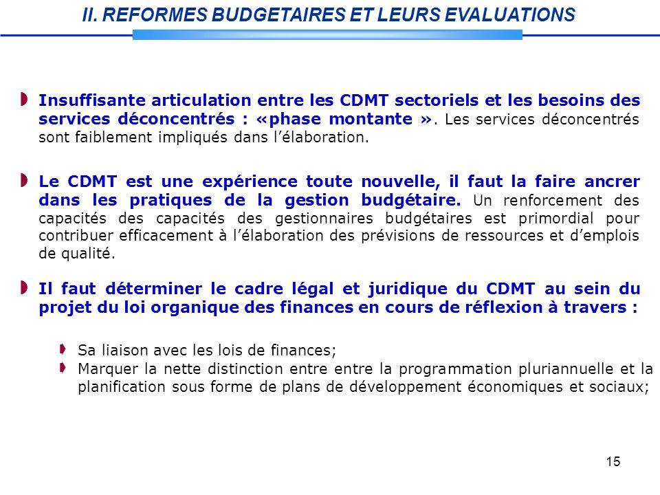 15 Le CDMT est une expérience toute nouvelle, il faut la faire ancrer dans les pratiques de la gestion budgétaire.