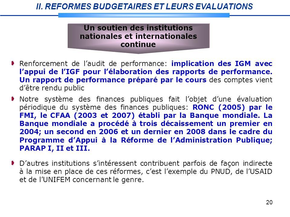 20 Notre système des finances publiques fait lobjet dune évaluation périodique du système des finances publiques: RONC (2005) par le FMI, le CFAA (2003 et 2007) établi par la Banque mondiale.