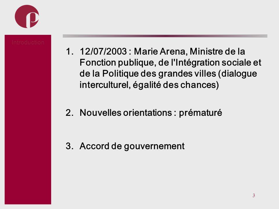 3 Subtitel 1.12/07/2003 : Marie Arena, Ministre de la Fonction publique, de l'Intégration sociale et de la Politique des grandes villes (dialogue inte