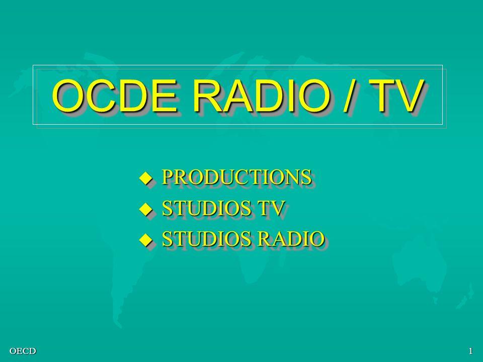 OECD2 OCDE RADIO / TV PRODUCTIONS u LOCDE met des studios Radio-Tv à la disposition des journalistes souhaitant couvrir les activités de lOCDE.